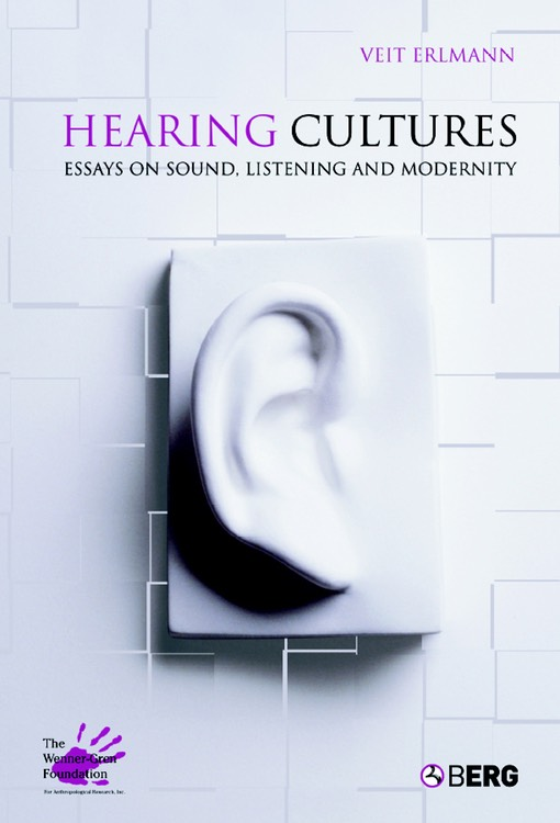 hearing cultures essays sound Hearing cultures is a timely examination of the elusive, often evocative, and  sometimes cacophonous auditory sense it answers such intriguing questions as: .